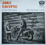 "LP ✦ JAKE CALYPSO ✦ ""My Foreign Love"" 12 Tracks Of Energetic Rockabilly!!!.Hear♫"